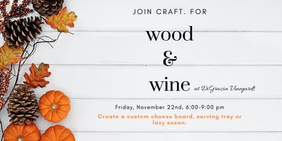 Wood & Wine at DiGrazia Vineyards: I'm Thankful For...
