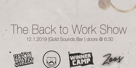 The Back to Work Show: Union Street/ Durieux/ Winner Camp/ Zoos tickets