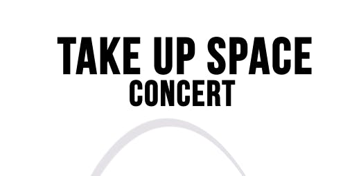 TAKE UP SPACE CONCERT: RRTHEGIANT, UPENDO, AL ROGERS & THE LOR BAND