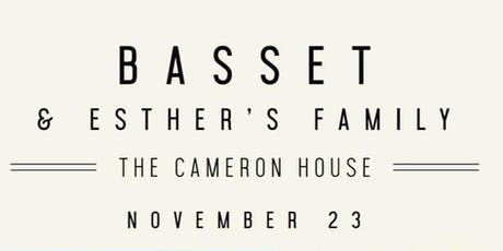 B A S S E T  & Esther's Family @ The Cameron House tickets