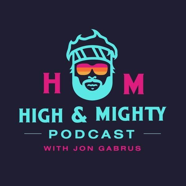 High & Mighty w/ Jon Gabrus