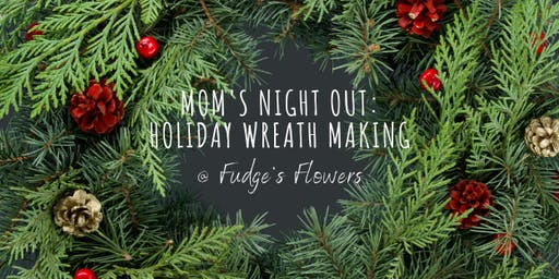 Mom's Night Out - Holiday Wreath Making