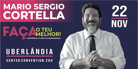 Mario Sergio Cortella em Uberlândia ingressos
