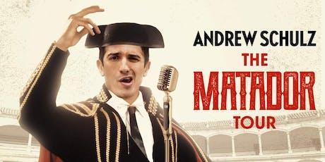 ANDREW SCHULZ: MATADOR tickets