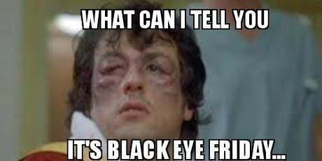 EAMS BLACK EYE FRIDAY  RUNS tickets