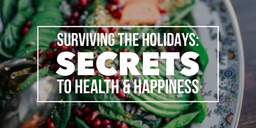 Surviving the Holidays: Secrets to Health & Happiness!