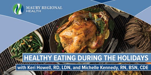 Maury Regional Healthcare - Healthy Eating at the Holidays