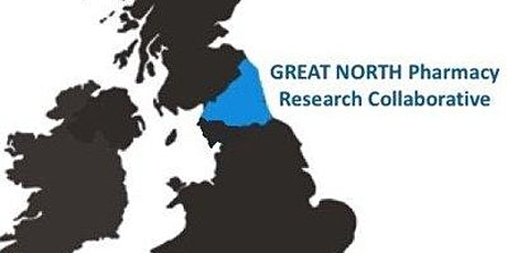 Great North Pharmacy Research Collaborative Conference 2020: Working Together: uniting pharmacy across the system. tickets