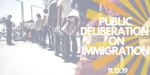 Public Deliberation on Immigration