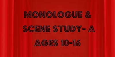 Monologue & Scene Study A (Ages 10-16)