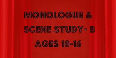 Monologue & Scene Study B (Ages 10-16)