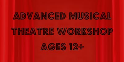 Advanced Musical Theatre Workshop (Ages 12-18)**