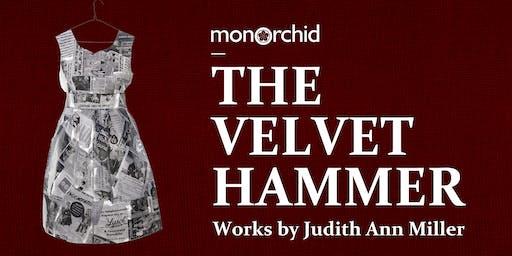 """Opening Reception of """"The Velvet Hammer"""" by Judith Ann Miller"""