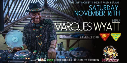 He's BACK!! The House Legend DJ MARQUES WYATT Returns To The Dirty Monkey