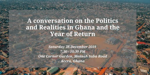 A conversation on the Politics and Realities in Ghana and the Year of Return