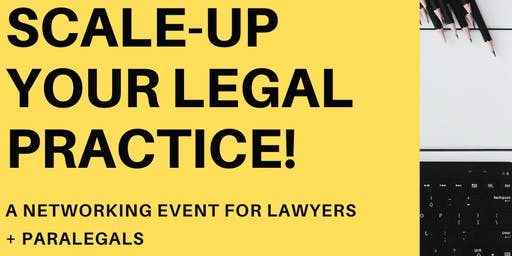 SCALE-UP YOUR LEGAL PRACTICE!