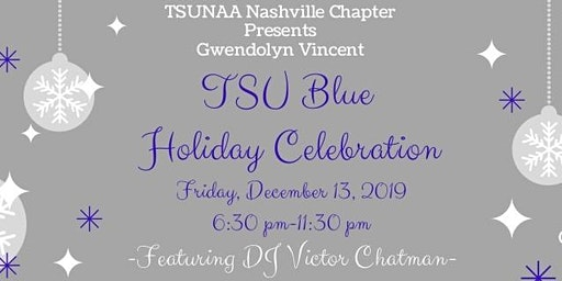 TSUNAA Nashville Chapter Gwendolyn Vincent TSU Blue Holiday Celebration