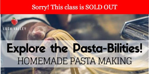 Explore the Pasta-Bilities! Intro to Homemade Pasta Making