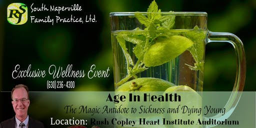 """""""Age In Health"""" The Magic Antidote to Sickness and Dying Young."""