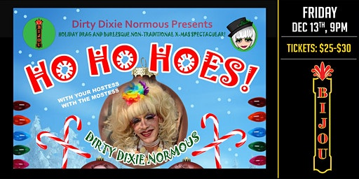 Holiday Ho Ho Hoes  - Burlesque & Drag w/ Dirty Dixie Normous