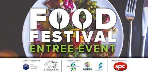 Entree Event - Flavours of the World - Fryers Street Food Festival