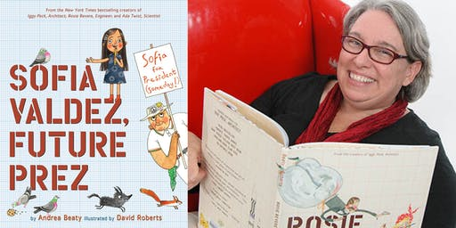 """Bestselling Children's Author, Andrea Beaty - """"Sofia Valdez: Future Prez."""""""