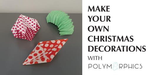 Christmas Folding Decorations  -  Creative Workshop with Polymorphics