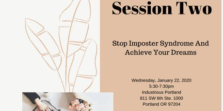 The Empowered Speaker Series (Session 2) - Stop Imposter Syndrome And Achieve Your Dreams tickets