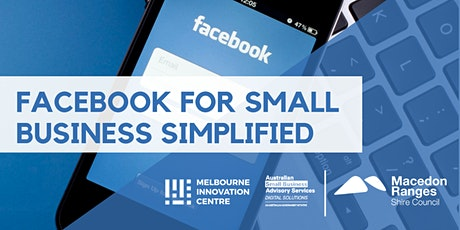 Facebook for Small Business Simplified - Macedon Ranges tickets