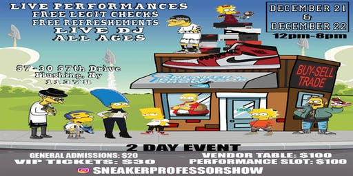 SNEAKER PROFESSOR SHOW December 21 AND 22 , 2019 ( 12pm-8pm)