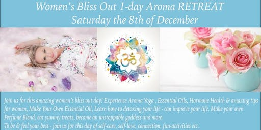 Women's Bliss Out 1-day Aroma RETREAT