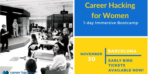 Career Hacking for Women 1 Day Bootcamp: ACHIEVE YOUR DREAM LIVES!