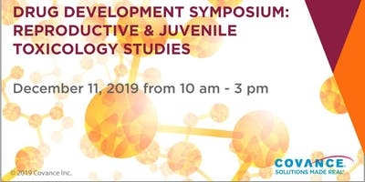 Drug Development Symposium: Reproductive & Juvenile Toxicology Studies