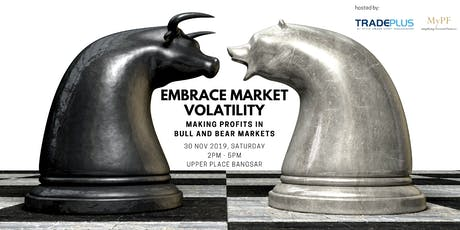 Embrace the Market Volatility – Making profits in Bull and Bear Markets tickets