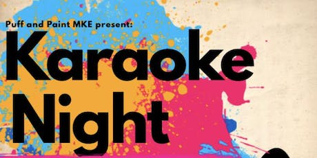 Puff and Paint MKE presents: Karaoke Night tickets