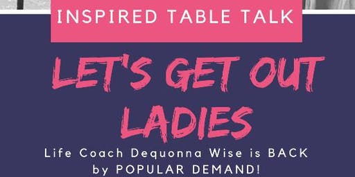 Inspired Table Talk with Life Coach Dequonna Wise
