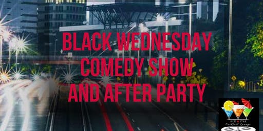 Black Wednesday Comedy Show and After Party