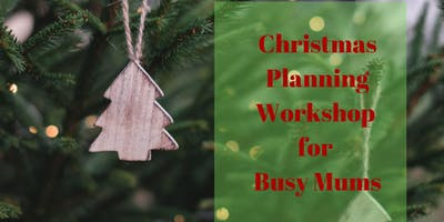 Christmas Planning Workshop for Busy Mums