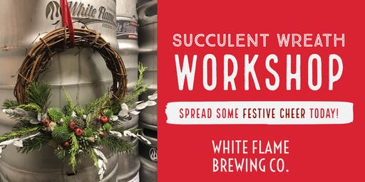 Holiday Succulent Wreath Workshop