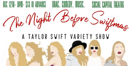 The Night Before Swiftmas: A Taylor Swift Variety Show tickets