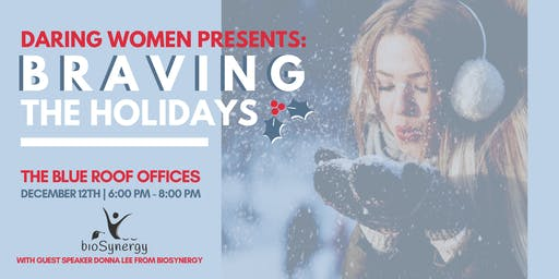 Daring Women Presents: Braving the Holidays
