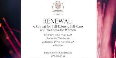 Renewal: A Retreat for Self-Esteem, Self-Care, and Wellness