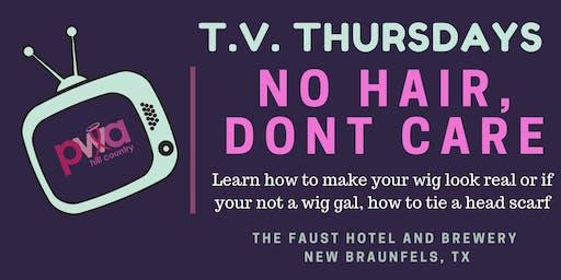 T.V. Thursdays - No Hair Dont Care!