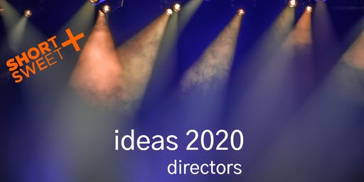 Short+Sweet Canberra : Ideas 2020 (Directors)