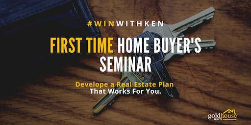 FIRST TIME HOMEBUYER'S SEMINAR