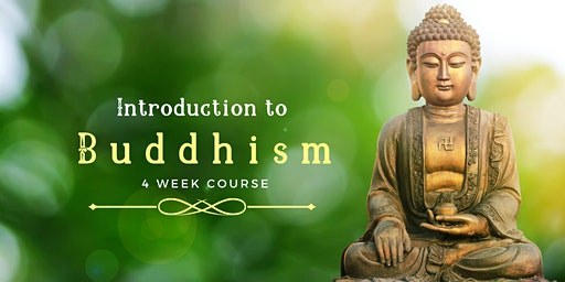 Introduction to Buddhism: 4 Week Course