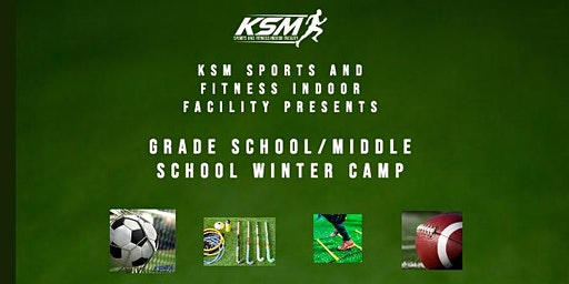 KSM Sports and Fitness Presents Winter Grade School/Middle School Camp