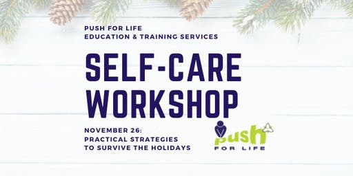 Self-Care Workshop: Practical Strategies to Survive the Holidays