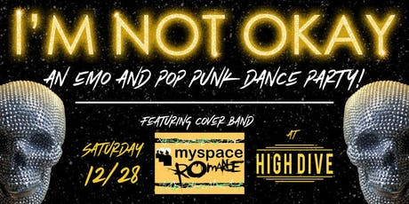 I'M  NOT OKAY - AN EMO & POP PUNK DANCE PARTY tickets