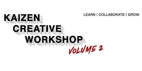 Kaizen Creative Workshop Vol. 2 tickets